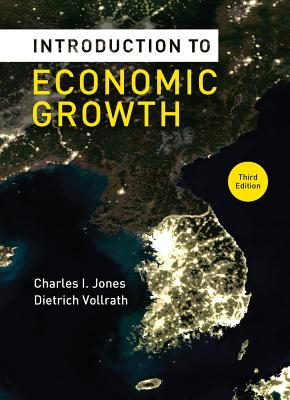 Introduction to Economic Growth By Jones, Charles I./ Vollrath, Dietrich