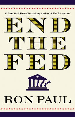 End the Fed By Paul, Ron