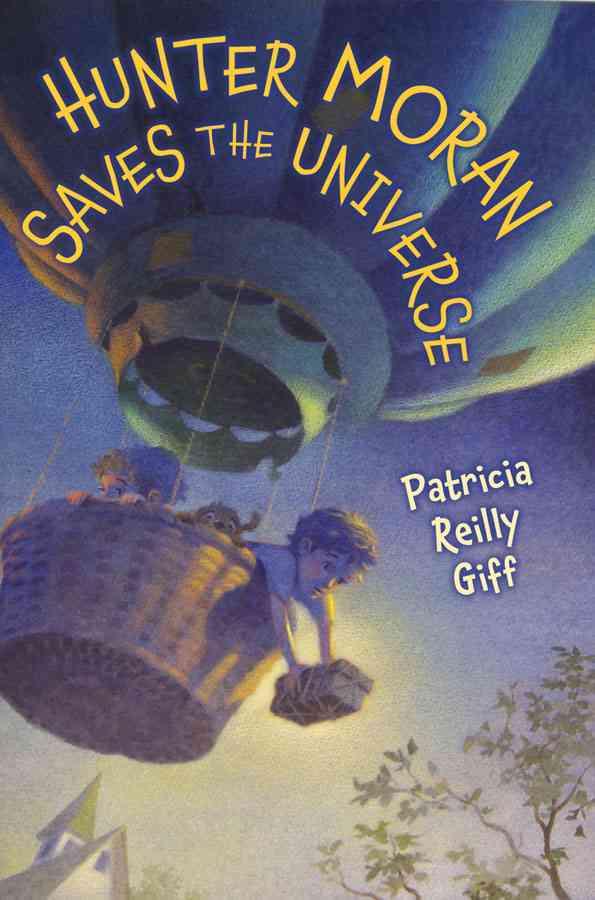 Hunter Moran Saves the Universe By Giff, Patricia Reilly/ Sheban, Chris (ILT)