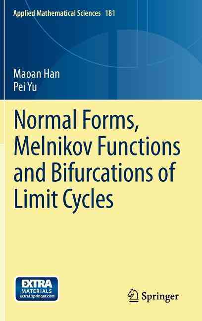 Normal Forms, Melnikov Functions and Bifurcations of Limit Cycles By Han, Maoan/ Yu, Pei